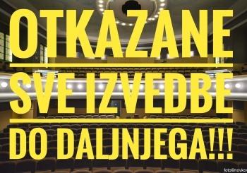 OTKAZUJU SE SVE IZVEDBE KAZALIŠTA KOMEDIJA DO DALJNJEGA!