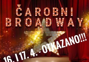 """Otkazani koncerti """"Čarobni Broadway"""" 16. i 17. travnja 2021.!"""